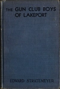 Cover of The Gun Club Boys of Lakeport; Or, The Island Camp