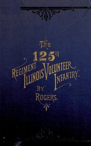 Cover of The 125th Regiment, Illinois Volunteer Infantry: Attention Batallion!