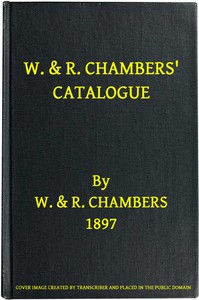 W. & R. Chambers' Catalogue. - 1897 Books Suitable for Prizes and Presentation