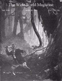 The Wide World Magazine, Vol. 22, No. 132, March, 1909