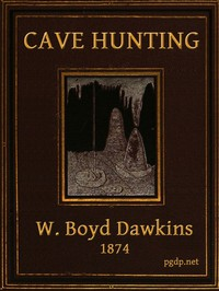Cover of Cave Hunting Researches on the evidence of caves respecting the early inhabitants of Europe