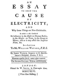 An Essay to Shew the Cause of Electricity; and Why Some Things are Non-Electricable. In Which Is Also Consider'd Its Influence in the Blasts on Human Bodies, in the Blights on Trees, in the Damps in Mines; And as It May Affect the Sensitive Plant, &c.