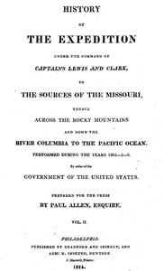 Cover of History of the Expedition Under the Command of Captains Lewis and Clark, Vol. II To the Sources of the Missouri, Thence Across the Rocky Mountains and Down the River Columbia to the Pacific Ocean. Performed During the Years 1804-5-6.