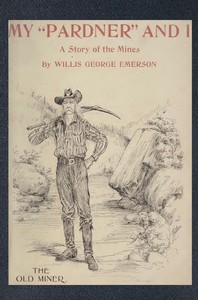 """My """"Pardner"""" and I (Gray Rocks): A Story of the Middle-West"""