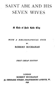 Saint Abe and His Seven Wives A Tale of Salt Lake City, with a Bibliographical Note