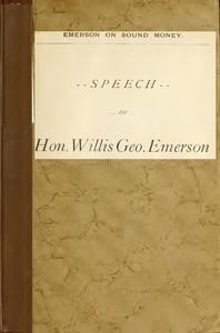 Emerson on Sound MoneyA Speech, 1896