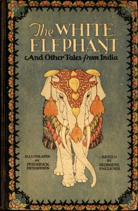 Cover of The White Elephant, and Other Tales From India