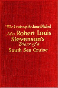 """The Cruise of the """"Janet Nichol"""" Among the South Sea Islands: A Diary"""