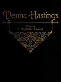 Cover of Venna Hastings: Story of an Eastern Mormon Convert