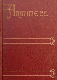 Cover of Arminell: A Social Romance, Vol. 3