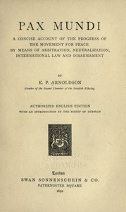 Cover of Pax mundi A concise account of the progress of the movement for peace by means of arbitration, neutralization, international law and disarmament