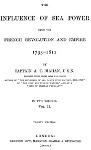 The Influence of Sea Power upon the French Revolution and Empire 1793-1812, vol 2