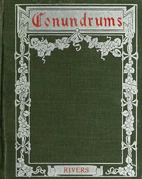 Cover of Conundrums, Riddles and Puzzles Containing one thousand of the latest and best conundrums, gathered from every conceivable source, and comprising many that are entirely new and original