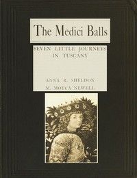 The Medici Balls: Seven little journeys in Tuscany
