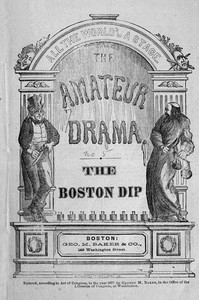 Cover of The Boston Dip: A Comedy, in One Act