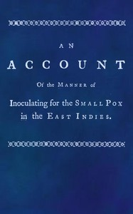 Cover of An account of the manner of inoculating for the small pox in the East Indies With some observations on the practice and mode of treating that disease in those parts