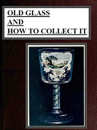 Cover of Old Glass and How to Collect it
