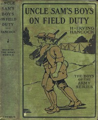 Uncle Sam's Boys on Field Duty; or, Winning Corporal's Chevrons
