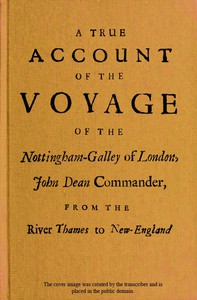 Cover of A True Account of the Voyage of the Nottingham-Galley of London,John Dean Commander, from the River Thames to New-England