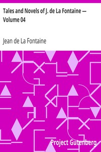 Cover of Tales and Novels of J. de La Fontaine — Volume 04