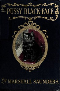 Pussy Black-Face; Or, The Story of a Kitten and Her Friends