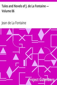 Cover of Tales and Novels of J. de La Fontaine — Volume 06