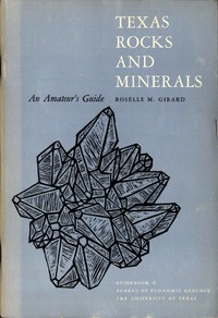 Cover of Texas Rocks and Minerals: An Amateur's Guide