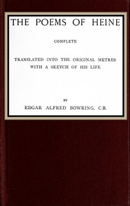 The poems of Heine; Complete Translated into the original metres; with a sketch of his life