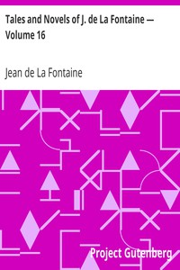 Cover of Tales and Novels of J. de La Fontaine — Volume 16