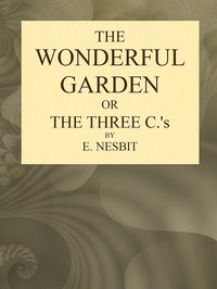 Cover of The Wonderful Garden; or, The Three Cs
