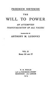 The Will to Power: An Attempted Transvaluation of All Values. Book III and IV