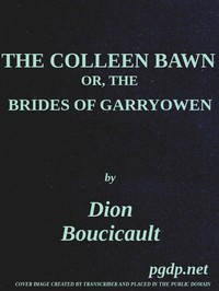 The Colleen Bawn; or, the Brides of Garryowen