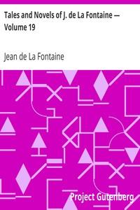Tales and Novels of J. de La Fontaine — Volume 19