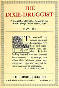 The Dixie Druggist, May, 1913A Monthly Publication Issued to the Retail Drug Trade of the South