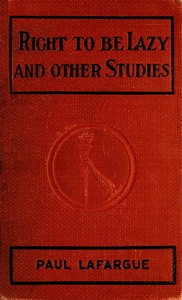 Cover of The Right to Be Lazy, and Other Studies