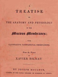 Treatise on the Anatomy and Physiology of the Mucous MembranesWith Illustrative Pathological Observations