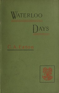 Waterloo Days: The narrative of an Englishwoman resident at Brussels in June 1815