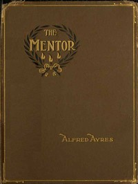 The Mentor A little book for the guidance of such men and boys as would appear to advantage in the society of persons of the better sort