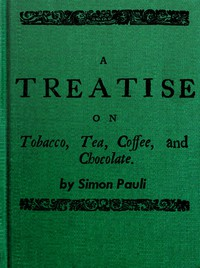 Cover of A Treatise on Tobacco, Tea, Coffee, and Chocolate