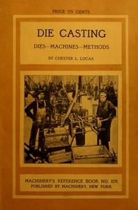 Die Casting: Dies—Machines—Methods