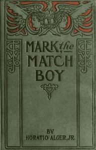 Cover of Mark the Match Boy; or, Richard Hunter's Ward