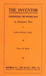 The Inventor. Introducing the Wishing Box. A Christmas Play
