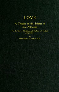 Love: A Treatise on the Science of Sex-attraction for the use of Physicians and Students of Medical Jurisprudence