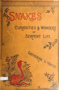 Snakes: Curiosities and Wonders of Serpent Life