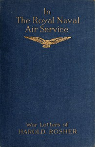 Cover of In the Royal Naval Air Service Being the war letters of the late Harold Rosher to his family