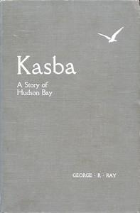 Kasba (White Partridge): A Story of Hudson Bay