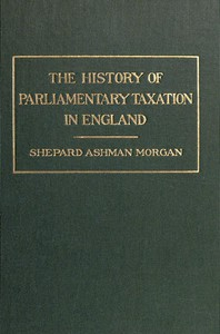 The History of Parliamentary Taxation in England