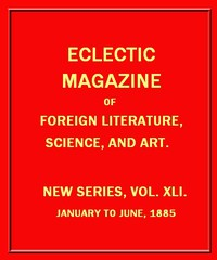 Eclectic Magazine of Foreign Literature, Science, and Art, February 1885