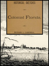 Cover of Historical Sketches of Colonial Florida