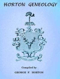 Horton Genealogy or Chronicles of the Descendants of Barnabas Horton, of Southold, L. I., 1640.